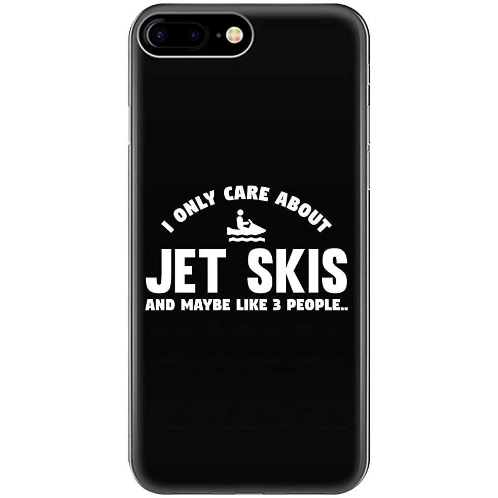 I Only Care About Jet Skis and Maybe Like 3 People - Phone Case Fits iPhone 6 6s 7 8