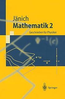 Mathematik 2: Geschrieben für Physiker (Springer-Lehrbuch) (German Edition)