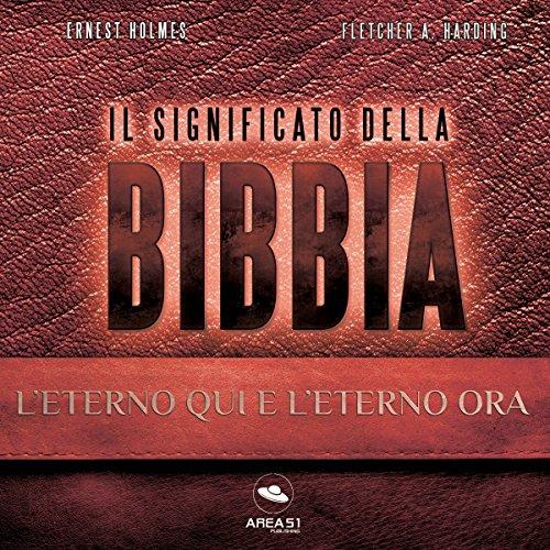 Il Significato della Bibbia: L'Eterno qui e l'Eterno ora copertina