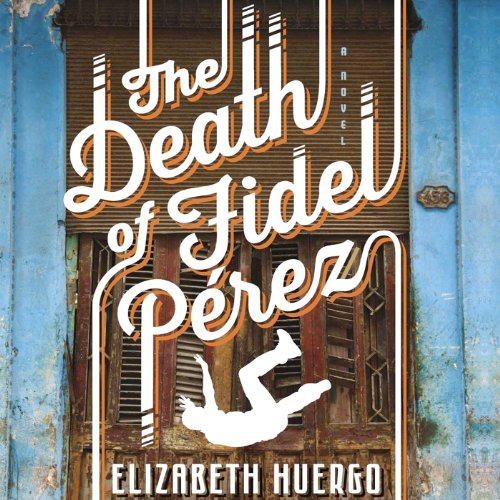 The Death of Fidel Perez audiobook cover art