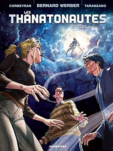 Les Thanatonautes - Tome 01: Le Temps des bricoleurs