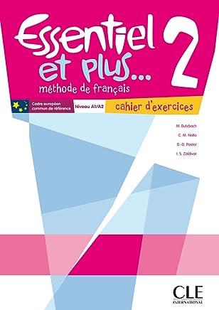 Essentiel et plus 2 N A1>A2 - CA - M Ados: cahier d'exercices