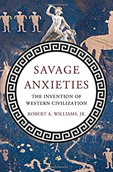 Savage Anxieties  The Invention of Western Civilization