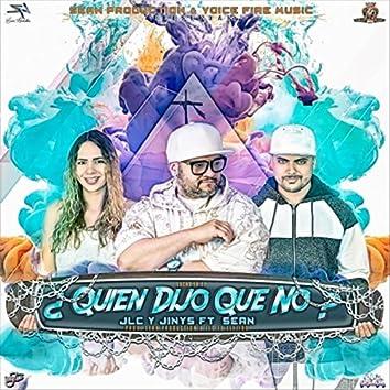 Quien Dijo Que No (feat. Sean)