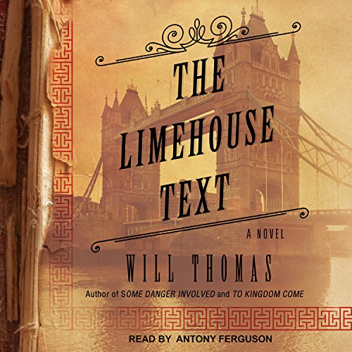 The Limehouse Text     Barker & Llewelyn Series, Book 3              By:                                                                                                                                 Will Thomas                               Narrated by:                                                                                                                                 Antony Ferguson                      Length: 9 hrs and 47 mins     45 ratings     Overall 4.4