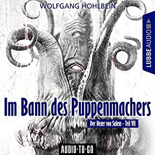 Im Bann des Puppenmachers     Der Hexer von Salem 7              Autor:                                                                                                                                 Wolfgang Hohlbein                               Sprecher:                                                                                                                                 Jürgen Hoppe                      Spieldauer: 3 Std. und 10 Min.     Noch nicht bewertet     Gesamt 0,0