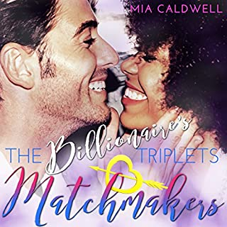 The Billionaire's Triplets Matchmakers                   By:                                                                                                                                 Mia Caldwell                               Narrated by:                                                                                                                                 Mark Kamish                      Length: 7 hrs and 39 mins     23 ratings     Overall 4.0