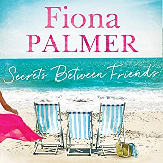 Secrets Between Friends                   By:                                                                                                                                 Fiona Palmer                               Narrated by:                                                                                                                                 Anna Steen                      Length: 9 hrs and 43 mins     17 ratings     Overall 4.4