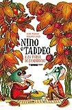 Nino & Taddeo e la torta di lombrichi. Ediz. a colori