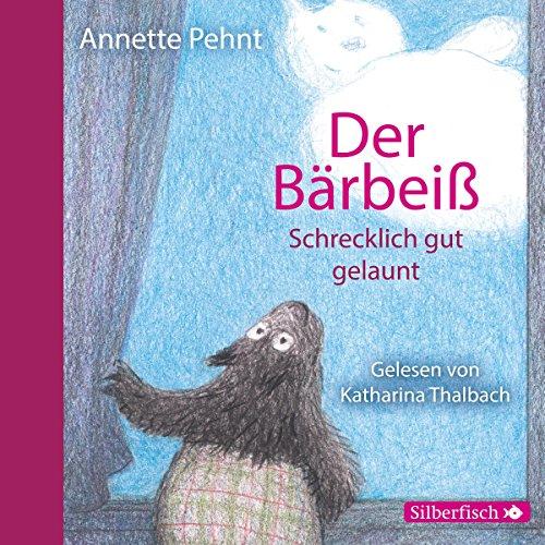 Der Bärbeiß: Schrecklich gut gelaunt (Der Bärbeiß 3) audiobook cover art