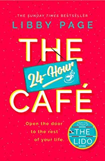 The 24-Hour Café: The most uplifting story of community and hope in 2021 from the Sunday Times bestselling author of THE LIDO