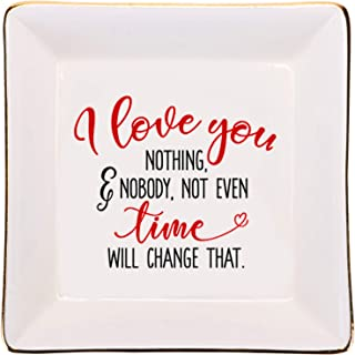 I Love You, Nothing, Nobody, Not Even Time Will Change That - Jewelry Dish for Her Birthday Gifts, Women Ring Trinket Orga...
