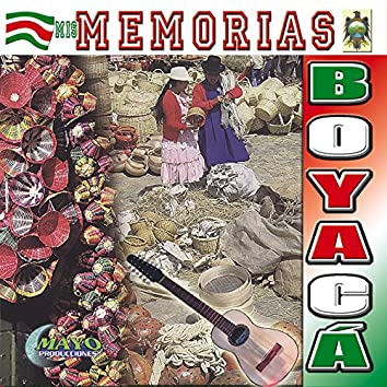 Mis Memorias Boyaca