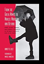From the Greek Mimes to Marcel Marceau and Beyond: Mimes, Actors, Pierrots and Clowns: A Chronicle of the Many Visages of ...