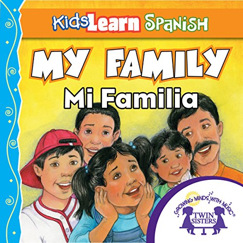 Kids Learn Spanish: My Family (Family Members) audiobook cover art