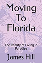 Moving To Florida: The Reality of Living in Paradise (The Money Pro Series)