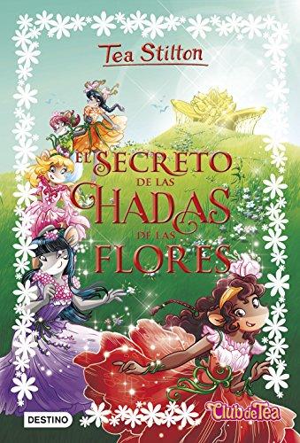 El secreto de las hadas de las flores (Tea Stilton)
