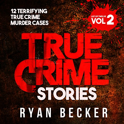 True Crime Stories - List of 12, Volume 2 audiobook cover art