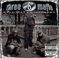 Most Known Unknown (New Package-Explicit) by Three 6 Mafia (2006-06-20)