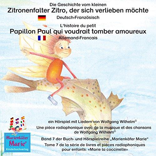 Die Geschichte vom kleinen Zitronenfalter Zitro, der sich verlieben möchte. Deutsch-Französisch Titelbild