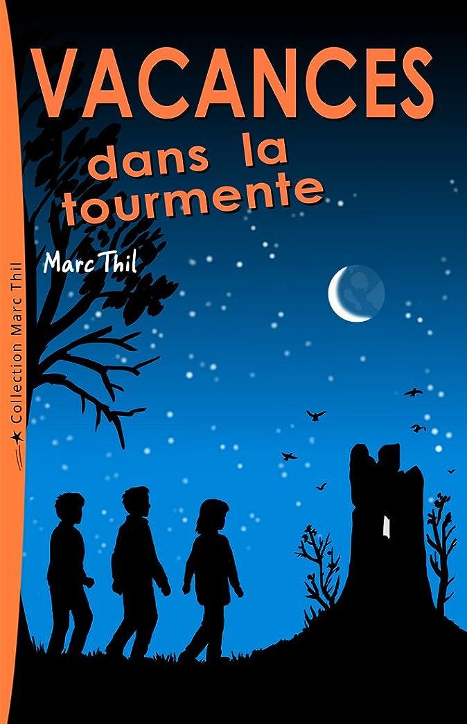 欺弓くすぐったいVacances dans la tourmente (French Edition)