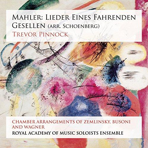 Mahler: Lieder Eines Fahrenden Gesellen (arr. Schönberg)