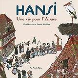 HANSI UNE VIE POUR L'ALSACE-REEDITION (French Edition)