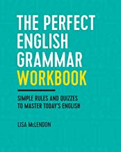 Download The Perfect English Grammar Workbook: Simple Rules and Quizzes to Master Today's English PDF