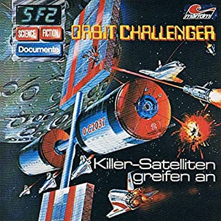 Orbit Challenger - Killer-Satelliten greifen an (Science Fiction Documente 2) Titelbild