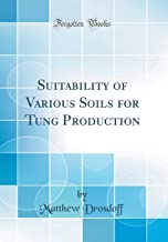 Suitability of Various Soils for Tung Production (Classic Reprint)