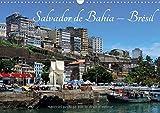 Salvador de Bahia - Brésil: L'une des plus belles villes historiques du Brésil. Calendrier mural A3 horizontal 2017 (Calvendo Places)