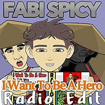 I Want to Be a Hero (Radio Edit)