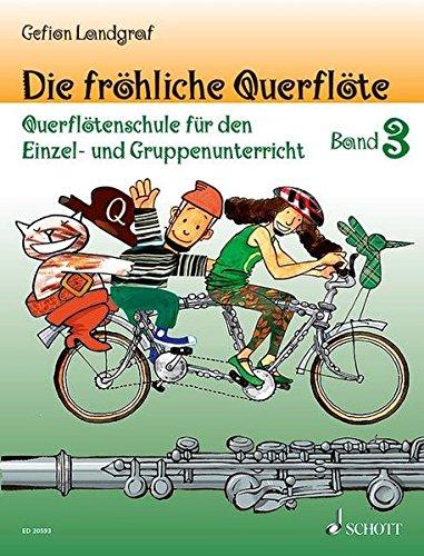 Die fröhliche Querflöte: Querflötenschule für den Einzel- und Gruppenunterricht. Band 3. Flöte.