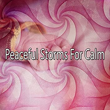 Peaceful Storms For Calm