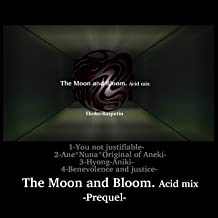 Prequel The Moon and Bloom Asid mix / EP