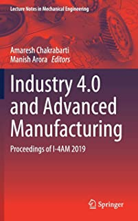 Industry 4.0 and Advanced Manufacturing: Proceedings of I-4AM 2019