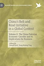 China's Belt and Road Initiative in a Global Context: Volume II: The China Pakistan Economic Corridor and its Implications for Business