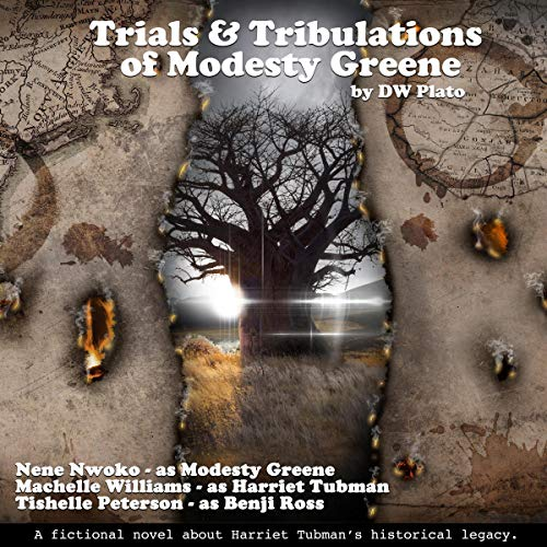 Trials & Tribulations of Modesty Greene: A Fictional Novel About Harriet Tubman's Historical Legacy                   De :                                                                                                                                 DW Plato                               Lu par :                                                                                                                                 Tishelle Peterson,                                                                                        Nene Nwoko,                                                                                        Machelle Williams                      Durée : 6 h et 34 min     Pas de notations     Global 0,0