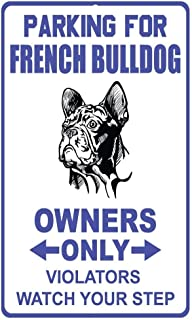 Mariner Vintage Parking French Bulldog Owners Only Violators Watch Your Step Plaue Women Men Aluminum Funny Aluminum Funny Art Decor Movie Poster Vintage Tin Sign Dorm Game Room 12 X 8 in