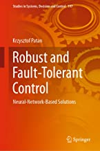 Robust and Fault-Tolerant Control: Neural-Network-Based Solutions (Studies in Systems, Decision and Control Book 197)
