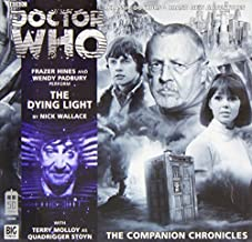 The Dying Light (Doctor Who: The Companion Chronicles) by Nick Wallace (2013-12-31)