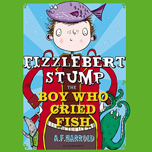 Fizzlebert Stump: The Boy Who Cried Fish cover art