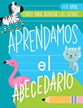 Aprendamos el abecedario: Libro para repasar las letras: +3 años: Cuaderno de actividades para practicar la escritura y vocabulario básico con ... y expresión escrita) (Spanish Edition)