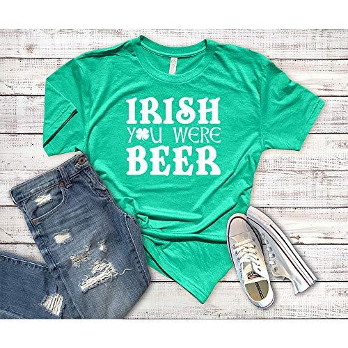St Pátricks Dáy Shirt Wómén. St Pátricks Dáy T-shirt. Irish Yóu Wéré Béér T-shirt, St Páddys Dáy Shirt
