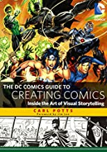The DC Comics Guide To Creating Comics (Turtleback School & Library Binding Edition)
