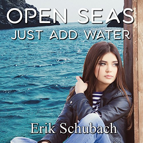 Open Seas: Just Add Water audiobook cover art