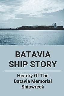 Batavia Ship Story: History Of The Batavia Memorial Shipwreck: The Shipwreck In Australia
