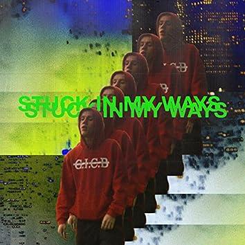 Stuck in My Ways