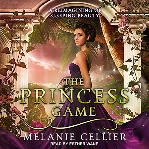 The Princess Game: A Reimagining of Sleeping Beauty: The Four Kingdoms, Book 4