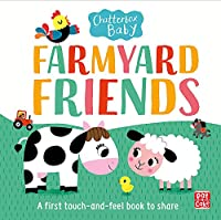 Chatterbox Baby: Farmyard Friends: A touch-and-feel board book to share